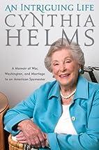 An Intriguing Life: A Memoir of War,…