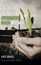 The Rise of the U.S. Environmental Health…