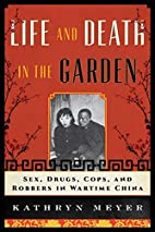 Life and Death in the Garden: Sex, Drugs,…