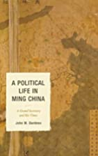 A Political Life in Ming China: A Grand…