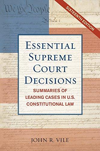 essential-supreme-court-decisions-summaries-of-leading-cases-in-us-constitutional-law