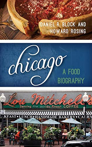 chicago-a-food-biography-big-city-food-biographies