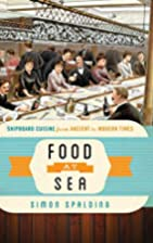 Food at Sea: Shipboard Cuisine from Ancient…