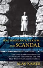 Archaeology, Sexism, and Scandal: The…