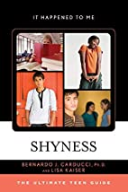 Shyness: The Ultimate Teen Guide (It…