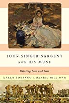 John Singer Sargent and His Muse: Painting…