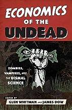 Economics of the Undead: Zombies, Vampires,…