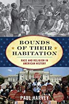Bounds of Their Habitation: Race and…