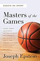 Masters of the Games: Essays and Stories on…