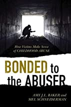 Bonded to the Abuser: How Victims Make Sense…