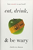 Eat, Drink, and Be Wary: How Unsafe Is Our…