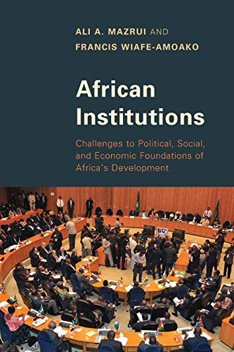 african-institutions-challenges-to-political-social-and-economic-foundations-of-africas-development