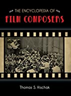 The Encyclopedia of Film Composers by Thomas…
