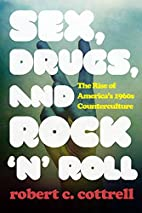 Sex, Drugs, and Rock 'n' Roll: The…