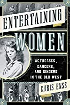 Entertaining Women: Actresses, Dancers, and…