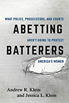 Abetting Batterers: What Police,…