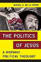 The Politics of Jesús: A Hispanic Political…