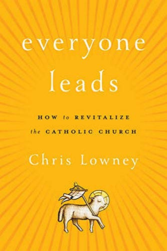 everyone-leads-how-to-revitalize-the-catholic-church
