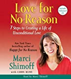 Shimoff, Marci: Love For No Reason: 7 Steps to Creating a Life of Unconditional Love (5 Disc Set)