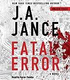 Fatal Error: A Novel by J.A. Jance