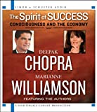 Williamson, Marianne: The Spirit of Success: Consciousness and the Economy