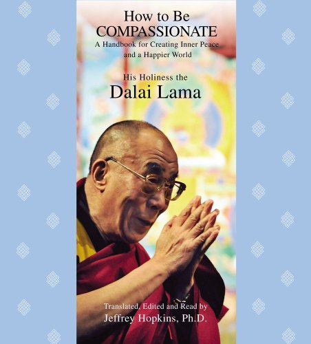 how-to-be-compassionate-a-handbook-for-creating-inner-peace-and-a-happier-world