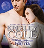 Cole, Kresley: The Warlord Wants Forever (The Immortals After Dark)