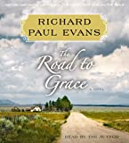 Evans, Richard Paul: The Road to Grace: The Third Journal in the Walk Series: A Novel