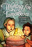 McKay, Hilary: Wishing for Tomorrow: The Sequel to A Little Princess