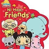 McMahon, Kara: Ni Hao, Friends (Ni Hao, Kai-Lan)
