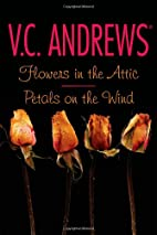 Flowers in the Attic/Petals on the Wind…