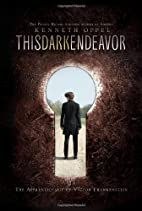 This Dark Endeavor: The Apprenticeship of…