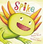 Spike, the Mixed-up Monster by Susan Hood