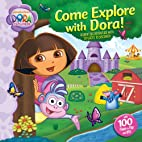 Come Explore with Dora by Ellie Seiss