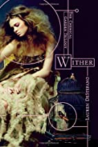 Wither (The Chemical Garden Trilogy) by…