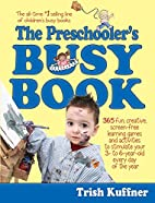The Preschooler's Busy Book: 365 fun,…