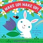 Wake Up! Wake Up!: A Springtime Lift the…