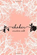 Choker by Elizabeth Woods