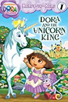 Dora and the Unicorn King (Dora the Explorer…