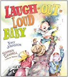 Johnston, Tony: Laugh-Out-Loud Baby (Paula Wiseman Books)