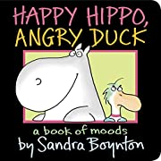 Happy Hippo, Angry Duck: A Book of Moods…