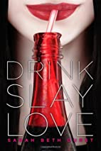 Drink, Slay, Love by Sarah Beth Durst