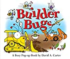 Builder Bugs: A Busy Pop-up Book by David A.…