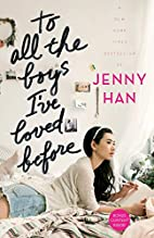 To All the Boys I've Loved Before by Jenny…