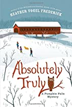 Absolutely Truly: A Pumpkin Falls Mystery by…