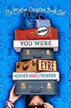 Wish You Were Eyre (Mother Daughter Book…