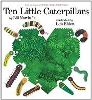 Ten Little Caterpillars by Bill Martin Jr.