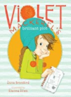 Violet Mackerel's Brilliant Plot by Anna…
