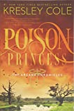 Cole, Kresley: Poison Princess (Arcana Chronicles, The)