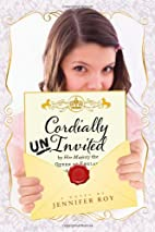 Cordially Uninvited by Jennifer Roy